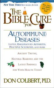 The Bible Cure for Autoimmune Diseases: Ancient truths, natural remedies and the latest findings for your health. - eBook  -     By: Don Colbert M.D.
