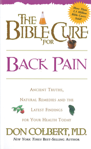 The Bible Cure for Back Pain: Ancient truths, natural remedies and the latest findings for your health today - eBook  -     By: Don Colbert M.D.