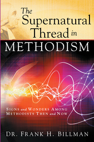 The Supernatural Thread in Methodism - eBook  -     By: Frank Billman