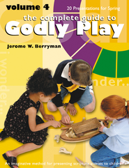 The Complete Guide to Godly Play: Volume 4 - eBook  -     By: Jerome W. Berryman