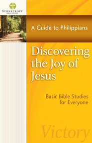 Discovering the Joy of Jesus: A Guide to Philippians - eBook  -     By: Stonecroft Ministries