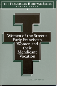 Women of the Streets: Early Franciscan Women and Their Mendicant Vocation - eBook  -     By: Darline Pryds