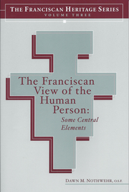 The Franciscan View of the Human Person: Some Central Elements - eBook  -     By: Dawn M. Nothwehr