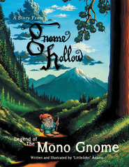 "Legend of The Mono Gnome: A Story From Gnome Hollow - eBook  -     By: ""LittleJohn"" Adams     Illustrated By: ""LittleJohn"" Adams"