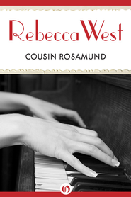 Cousin Rosamund - eBook  -     By: Rebecca West