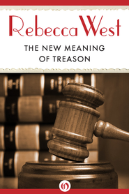 The New Meaning of Treason - eBook  -     By: Rebecca West