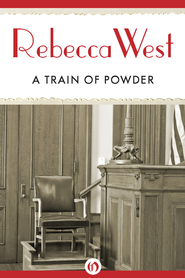 A Train of Powder - eBook  -     By: Rebecca West