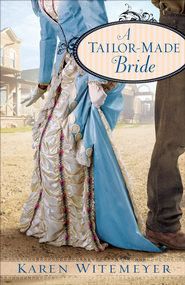 Tailor-Made Bride, A - eBook  -     By: Karen Marie Witemeyer