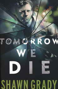 Tomorrow We Die - eBook  -     By: Shawn Grady