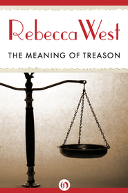 The Meaning of Treason - eBook  -     By: Rebecca West