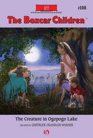 The Creature in Ogopogo Lake - eBook  -     By: Gertrude Chandler Warner     Illustrated By: Robert Papp
