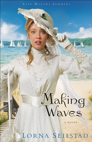 Making Waves: A Novel - eBook  -     By: Lorna Seilstad