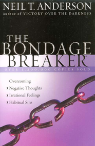 The Bondage Breaker: Overcoming *Negative Thoughts *Irrational Feelings *Habitual Sins - eBook  -     By: Neil T. Anderson