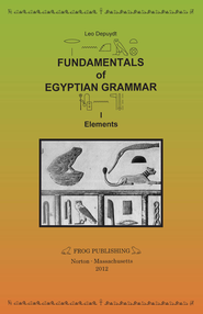 Fundamentals of Egyptian Grammar, I: Elements / Digital original - eBook  -     By: Leo Depuydt