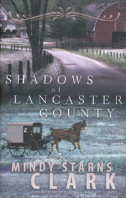 Shadows of Lancaster County - eBook  -     By: Mindy Starns Clark