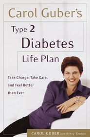 Carol Guber's Type 2 Diabetes Life Plan: Take Charge, Take Care and Feel Better Than Ever - eBook  -     By: Carol Guber, Betsy Thorpe