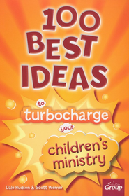 100 Best Ideas to Turbocharge Your Children's Ministry - eBook  -     By: Group