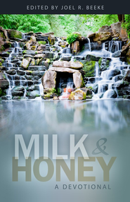 Milk and Honey - eBook  -     By: Joel R. Beeke