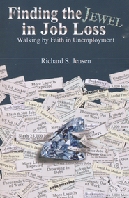 Finding the Jewel in Job Loss   -     By: Richard S. Jensen
