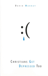 Christians Get Depressed Too - eBook  -     By: David Murray