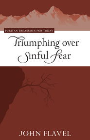 Triumphing Over Sinful Fear - eBook  -     By: John Flavel