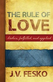 The Rule of Love - eBook  -     By: J.V. Fesko