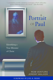 A Portrait of Paul - eBook  -     By: Rob Ventura, Jeremy Walker