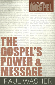 The Gospel's Power and Message - eBook  -     By: Paul Washer