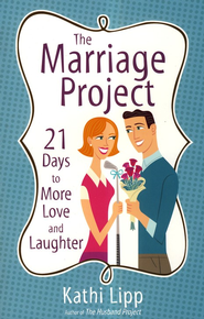The Marriage Project: 21 Days to More Love and Laughter - eBook  -     By: Kathi Lipp
