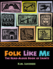 Folk Like Me: The Read-Aloud Book of Saints - eBook  -     By: K.M. Lucchese