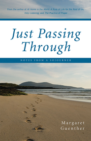 Just Passing Through: Notes From a Sojourner - eBook  -     By: Margaret Guenther