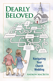 Dearly Beloved: Navigating Your Church Wedding - eBook  -     By: Andrew MacBeth