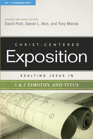 Exalting Jesus in 1 & 2 Timothy and Titus - eBook  -     By: David Platt, Daniel L. Akin, Tony Merida