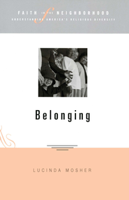 Faith in the Neighborhood: Belonging - eBook  -     By: Lucinda Mosher