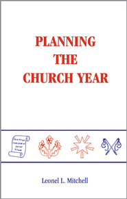 Planning the Church Year - eBook  -     By: Leonel Mitchell