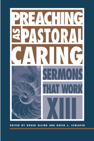 Preaching as Pastoral Caring - eBook  -     By: David J. Schlafer