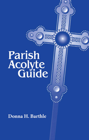 Parish Acolyte Guide - eBook  -     By: Donna H. Barthle