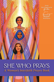 She Who Prays: A Woman's Interfaith Prayer Book - eBook  -     By: Jane Richardson Jensen, Patricia Harris-Watkins