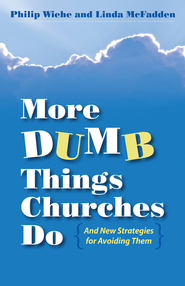 More Dumb Things Churches Do and New Strategies for Avoiding Them - eBook  -     By: Philip Wiehe