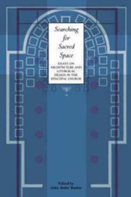 Searching for Sacred Space: Essays on Architecture and Liturgical Design in the Episcopal Church - eBook  -     Edited By: John Ander Runkle     By: John Ander Runkle(Ed.)