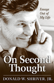 On Second Thought: Essays Out of My Life - eBook  -     By: Donald W. Shriver Jr.