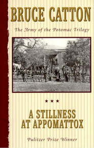 A Stillness at Appomattox, Vol. III    -     By: Bruce Catton