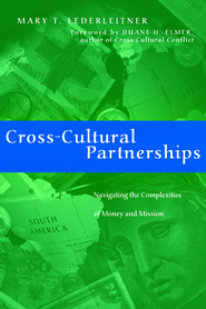 Cross-Cultural Partnerships: Navigating the Complexities of Money and Mission - eBook  -     By: Mary T. Lederleitner