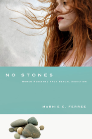 No Stones: Women Redeemed from Sexual Addiction - eBook  -     By: Marnie C. Ferree