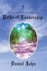 Philosophical Dynamics 2: Paths of Leadership - eBook  -     By: Daniel John