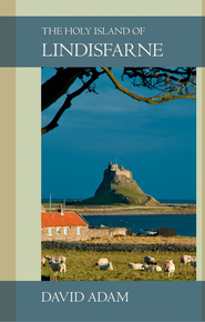 The Holy Island of Lindisfarne - eBook  -     By: David Adam
