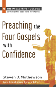 Preaching the Four Gospels with Confidence - eBook  -     By: Steven D. Mathewson