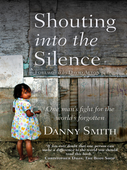 Shouting into the Silence - eBook  -     By: Danny Smith