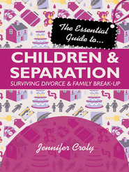 The Essential Guide to Children and Separation - eBook  -     By: Jennifer Croly