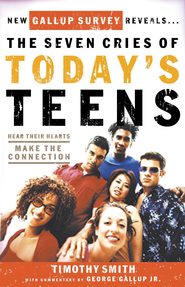 The Seven Cries of Today's Teens: Hearing Their Hearts; Making the Connection - eBook  -     By: Tim Smith